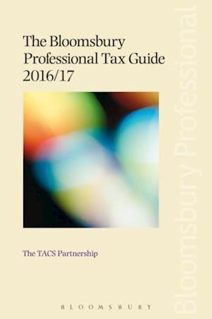 Bloomsbury Professional Tax Guide 2016/17 af The TACS Partnership