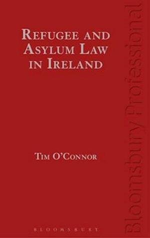 Bog, hardback Refugee and Asylum Law in Ireland af Tim O'Connor