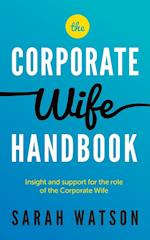 The Corporate Wife Handbook: Insight and support for the role of the Corporate Wife