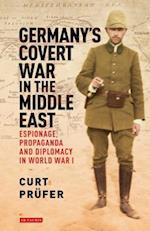Germany's Covert War in the Middle East (International Library of Twentieth Century History)