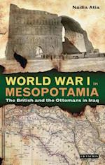World War I in Mesopotamia (Library of Middle East History, nr. 60)