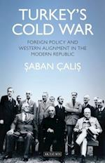 Turkey's Cold War (Contemporary Turkey in Collaboration with the British Institute at Ankara)