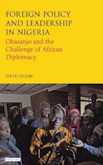 Foreign Policy and Leadership in Nigeria (International LIbrary of African Studies)