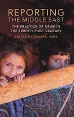 Reporting the Middle East (Lib of Modern Middle East Studies)