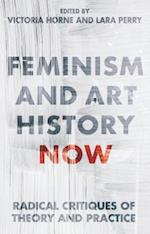 Feminism and Art History Now (International Library of Visual Culture)