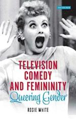 Television Comedy and Femininity (Library of Gender and Popular Culture)