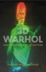 3-D Warhol (International Library of Modern and Contemporary Art)
