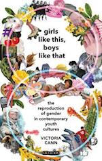 Girls Like This, Boys Like That (Library of Gender and Popular Culture)