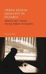 Urban Muslim Migrants in Istanbul (Library of Modern Middle East Studies)