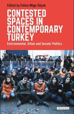 Bog, hardback Contested Spaces in Contemporary Turkey af Fatma Muge Gocek