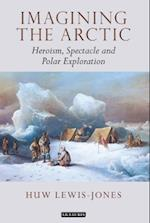 Imagining the Arctic (Tauris Historical Geography Series, nr. 9)