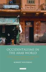 Occidentalisms in the Arab World (Library of Modern Middle East Studies, nr. 96)