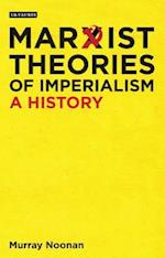 Marxist Theories of Imperialism (International Library of Historical Studies, nr. 104)