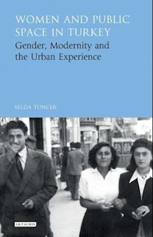 Bog, hardback Women and Public Space in Turkey af Selda Tuncer