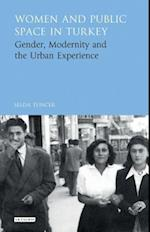 Women and Public Space in Turkey (Library of Modern Turkey)