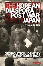 The Korean Diaspora in Post War Japan (International Library of Twentieth Century History, nr. 94)