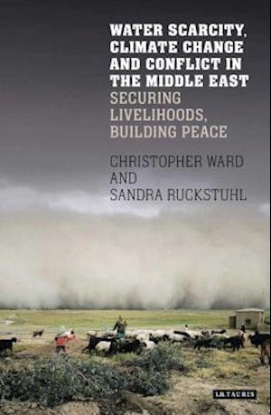 Bog, hardback Water Scarcity, Climate Change and Conflict in the Middle East af Chris Ward