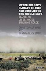 Water Scarcity, Climate Change and Conflict in the Middle East