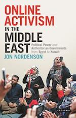Online Activism in the Middle East (Library of Modern Middle East Studies, nr. 191)