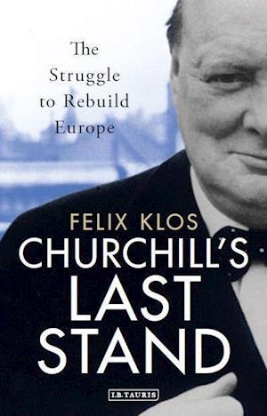 Bog, hardback Churchill's Last Stand af Felix Klos