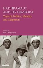 Hadhramaut and its Diaspora (Library of Modern Middle East Studies)
