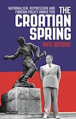 The Croatian Spring (International Library of Twentieth Century History)