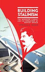 Building Stalinism (Library of Modern Russian History)