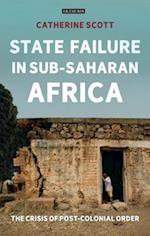 State Failure in Sub-Saharan Africa (International LIbrary of African Studies)