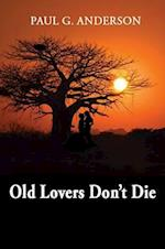Old Lovers Don't Die af Paul G. Anderson