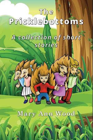 Bog, paperback The Pricklebottoms: A Collection of Short Stories af Mary Ann Wood