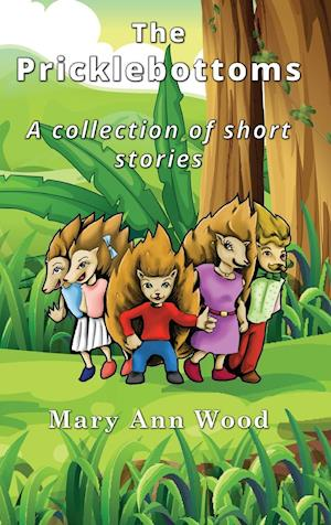 Bog, hardback The Pricklebottoms: A Collection of Short Stories af Mary Ann Wood