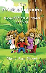The Pricklebottoms: A Collection of Short Stories af Mary Ann Wood