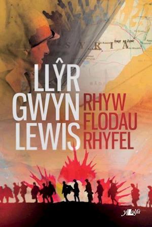 Rhyw Flodau Rhyfel af LlA*r Gwyn Lewis