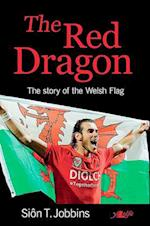 Red Dragon, The - Story of the Welsh Flag, The