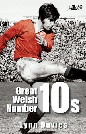 Great Welsh No 10s af Lynn Davies