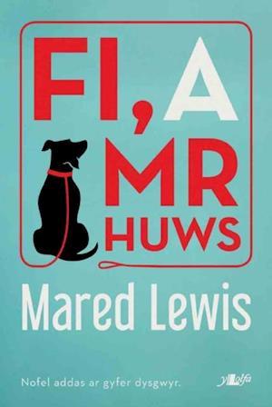 Fi, a Mr Huws af Mared Lewis