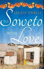 To Soweto with Love
