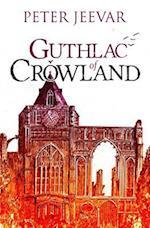 Guthlac of Crowland (Fenland Trilogy, nr. 2)