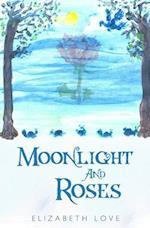 Moonlight and Roses af Elizabeth Love