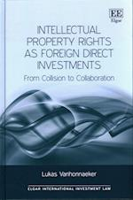 Intellectual Property Rights as Foreign Direct Investments (Elgar International Investment Law Series)