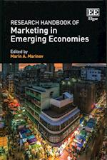 Research Handbook of Marketing in Emerging Economies (Research Handbooks in Business and Management Series)