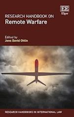 Research Handbook on Remote Warfare (Research Handbooks in International Law Series)