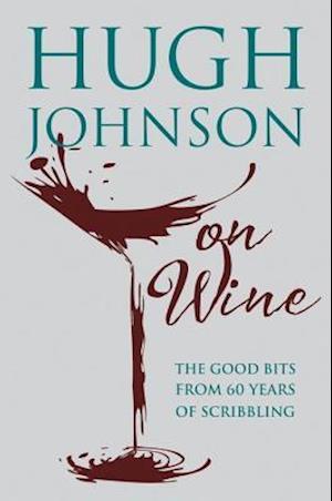 Hugh Johnson on Wine af Hugh Johnson