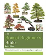 The Bonsai Beginner's Bible (Octopus Bible Series)