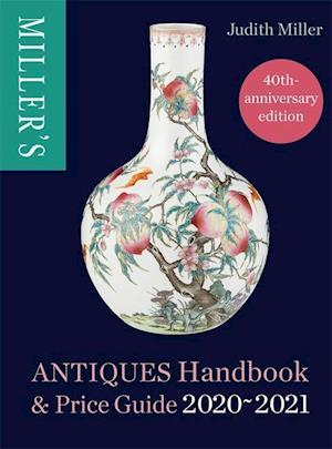 Miller's Antiques Handbook & Price Guide 2020-2021