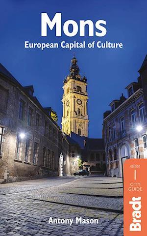 Mons: European Capital of Culture, Bradt City Guide (1st ed. Dec. 14)
