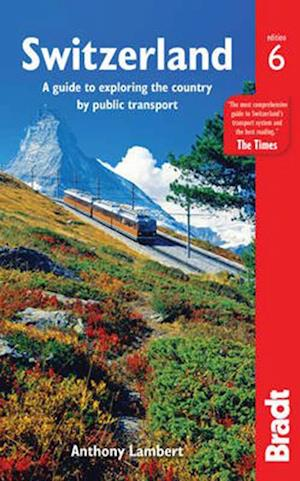 Bog, hæftet Switzerland: A guide to exploring the country by public transport, Bradt Travel Guide (6th ed. Oct. 17) af Anthony Lambert