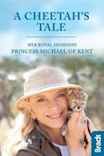 Cheetah's Tale, A (Bradt Travel Guides (Travel Literature))
