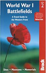 World War I Battlefields: A Travel Guide to the Western Front (Bradt Travel Guides)