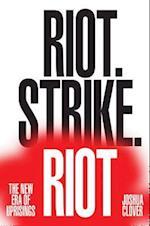 Riot. Strike. Riot. af Joshua Clover